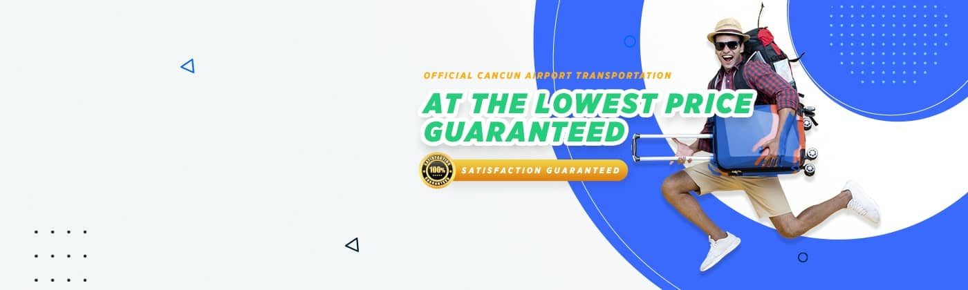 The most reliable Cancun Airport Transportation service