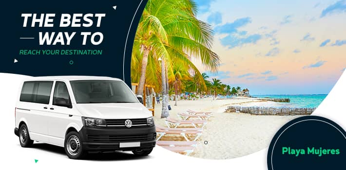 Cancun Airport Transfers the best way to discover Playa Mujeres